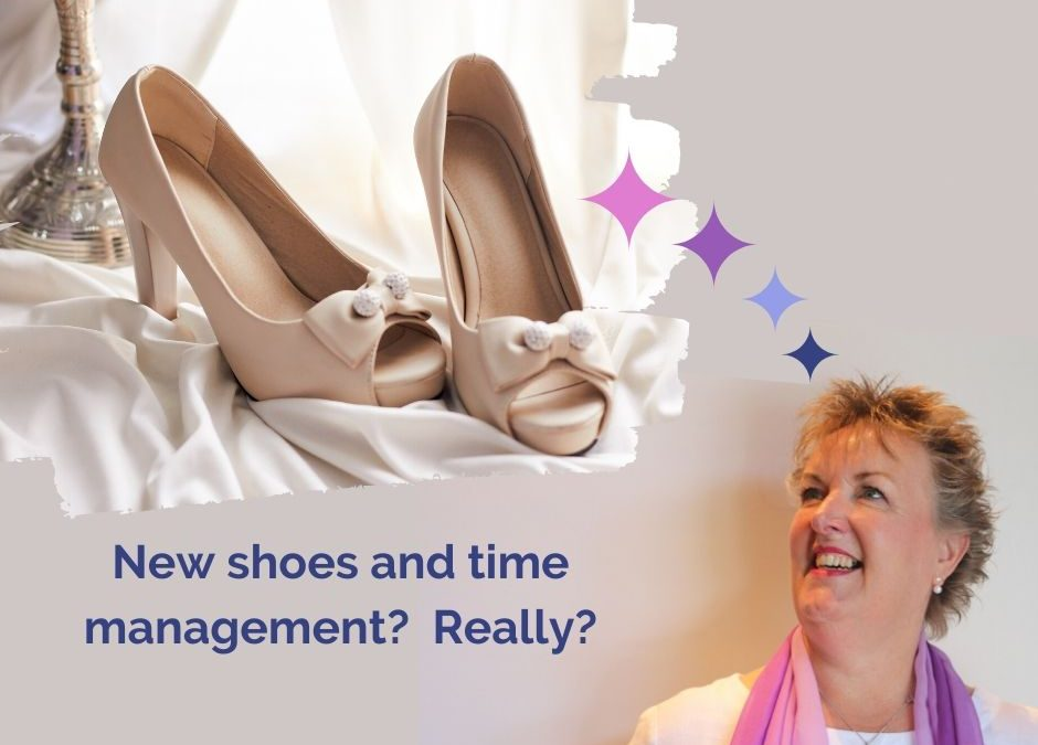 New shoes and time management?